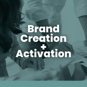 Brand Creation and Activation